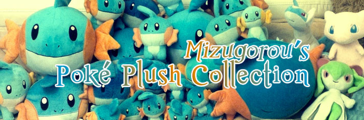 Mizugorou's Poké Plush Collection